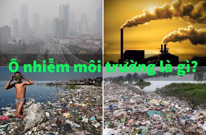 Ô nhiễm môi trường là gì?