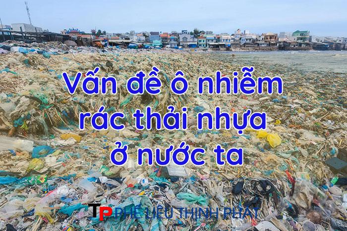 Vấn đề ô nhiễm rác thải nhựa và kế hoạch chống rác thải nhựa gây ô nhiễm môi trường
